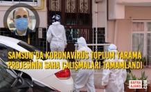 Samsun'da Koronavirüs Toplum Tarama Projesinin Saha Çalışmaları Tamamlandı