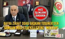 Bafra Ziraat Odası Başkanı Osman Tosuner'den Vekillere 'Mektup'