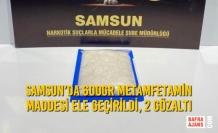 Samsun'da 600gr Metamfetamin Maddesi Ele Geçirildi, 2 Gözaltı