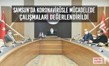 Samsun'da Koronavirüsle Mücadelede Çalışmaları Değerlendirildi