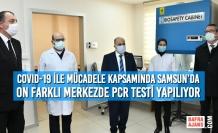 COVID-19 İle Mücadele Kapsamında Samsun'da On Farklı Merkezde PCR Testi Yapılıyor
