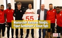 Masterchef Barbaros Yoloğlu, Yılport Samsunspor'a Sunum Yaptı