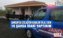 Samsun'da İzolasyon Kuralını İhlal Eden 16 Şahsa İdari Yaptırım