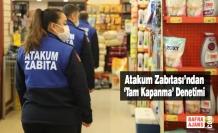 Atakum Zabıtası'ndan 'Tam Kapanma' Denetimi