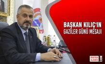 Başkan Kılıç'ın Gaziler Günü Mesajı