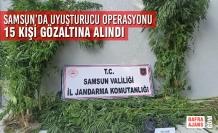 Samsun'da Uyuşturucu Operasyonu: 15 Gözaltı
