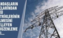 EPDK'dan Elektriğinin Kesilmesini Engelleyen Düzenleme