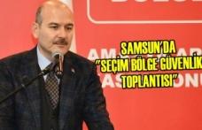 """Samsun'da """"Seçim Bölge Güvenlik Toplantısı"""""""