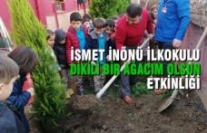 İsmet İnönü İlkokulu Dikili Bir Ağacım Olsun Etkinliği