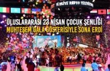 23 Nisan Çocuk Şenliği; Muhteşem Gala Gösterisiyle Sona Erdi