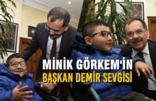 Minik Görkem'in Başkan Demir Sevgisi