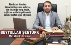 Beytullah Şentürk'den Ramazan Bayramı Mesajı