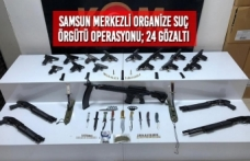 Samsun Merkezli Organize Suç Örgütü Operasyonu; 24 Gözaltı