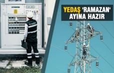 YEDAŞ 'Ramazan' Ayına Hazır