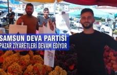Samsun Deva Partisi Pazar Ziyaretleri Devam Ediyor