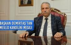 Başkan Demirtaş'tan Mevlid Kandilini Mesajı