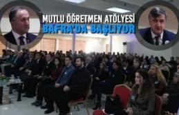 Mutlu Öğretmen Atölyesi Bafra'da Başlıyor