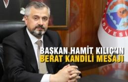 Bafra Belediye Başkanı Hamit Kılıç'ın Berat Kandili Mesajı