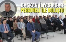 Başkan İlyas Acar; Belediye Personeli İle Buluştu
