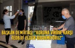 """Başkan Demirtaş; """"Korona Virüse Karşı Tedbiri..."""