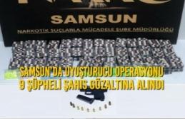 Samsun'da Uyuşturucu Operasyonu; 9 Şüpheli Şahıs Gözaltına Alındı