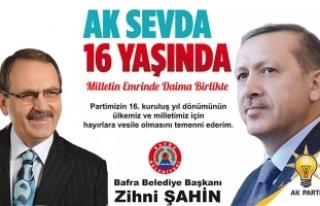 """Başkan Şahin; """"Partimizin 16. Yılının Sevincini..."""