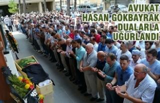 Hasan Gökbayrak; Son Yolculuğuna Dualarla Uğurlandı