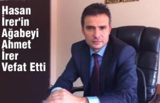Hasan İrer'in Ağabeyi Ahmet İrer; Hayatını...