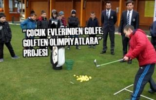 """""""Çocuk Evlerinden Golfe, Golften Olimpiyatlara""""..."""
