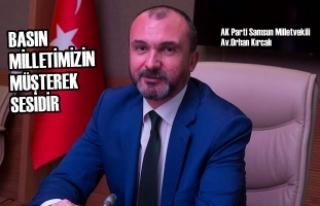 """Milletvekili Kırcalı: """"Basın Milletimizin Müşterek..."""