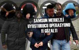 Samsun Merkezli Uyuşturucu Operasyonu: 11 Gözaltı