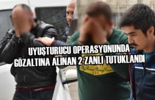 Uyuşturucu Operasyonunda Gözaltına Alınan 2 Zanlı...