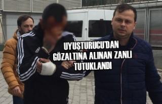 Uyuşturucu'dan Gözaltına Alınan Zanlı Tutuklandı