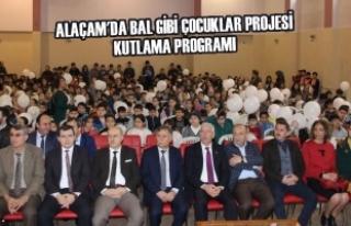 Alaçam'da Bal Gibi Çocuklar Projesi Kutlama...
