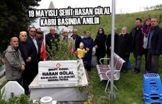 19 Mayıslı Şehit Hasan Gülal Kabri Başında Anıldı