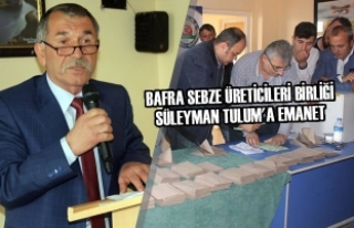 Bafra Sebze Üreticileri Birliği Süleyman Tulum'a...