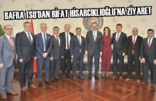 Bafra TSO'dan Rifat Hisarcıklıoğlu'na Ziyaret