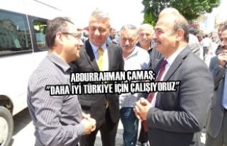 """Abdurrahman Çamaş; """"Daha İyi Türkiye İçin..."""