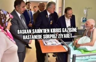 Başkan Şahin'den Kıbrıs Gazisine Hastanede Sürpriz...