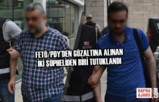 FETÖ/PDY'den Gözaltına Alınan İki Şüpheliden...