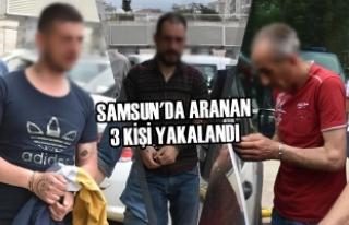Samsun'da Aranan 3 Kişi Yakalandı