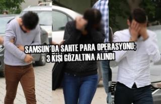 Samsun'da Sahte Para Operasyonu; 3 Kişi Gözaltına...