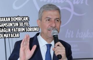 Bakan Demircan: Samsun'un 30 Yıl Sağlık Yatırım...