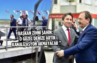 """Başkan Şahin: """" O Güzel Denize Artık Kanalizasyon..."""