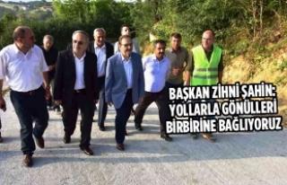 """Başkan Şahin: """"Yollarla Gönülleri Birbirine..."""