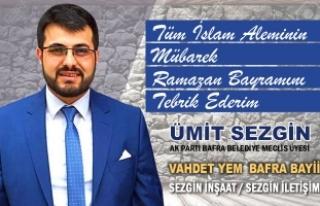 Belediye Meclis Üyesi Ümit Sezgin'in Ramazan Bayramı...