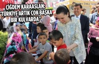 """Çiğdem Karaaslan:""""Türkiye Artık Çok Başka..."""