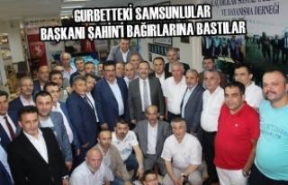 Gurbetteki Samsunlular Başkanı Şahin'i Bağırlarına...