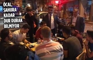 Mustafa Öcal, Sahura Kadar Dur Durak Bilmiyor