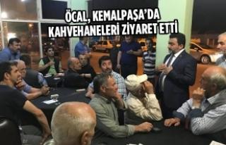 Öcal, Kemalpaşa'da Kahvehaneleri Ziyaret Etti